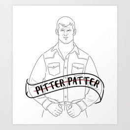 Pitter Patter Let's Get at 'er Art Print