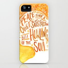 Peace is the Howling of the Soul iPhone Case