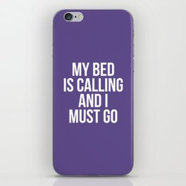 My Bed is Calling and I Must Go (Ultra Violet) iPhone Skin