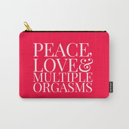 LOVE, PEACE AND MULTIPLE ORGASMS Carry-All Pouch