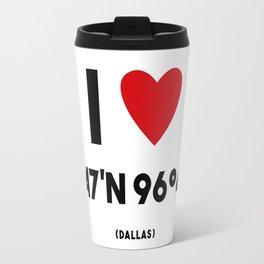 I LOVE DALLAS Travel Mug