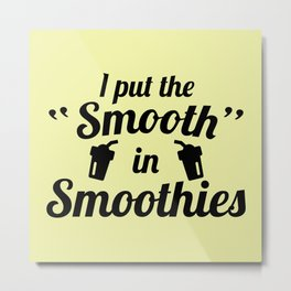 Smooth In Smoothies Metal Print
