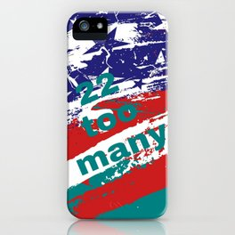 22 Too Many Flag iPhone Case
