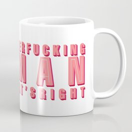 im a mother effing woman Coffee Mug