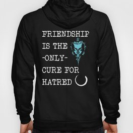 Friendship is the only cure for hatred, the only guarantee of peace   Gautama Buddha Hoody