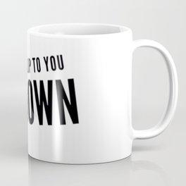Someone Looks Up To You Coffee Mug