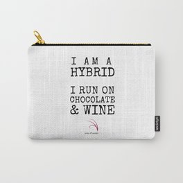 Wine and chocolate quote - I am a hybrid, I run on chocolate and wine Carry-All Pouch