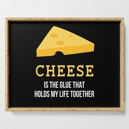 Cheese Holds Life Together Serving Tray