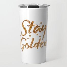 Stay Golden (in gold foil image) Travel Mug