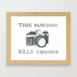 This Machine Kills Fascists Framed Art Print