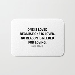 One is loved because one is loved. No reason is needed for loving Bath Mat