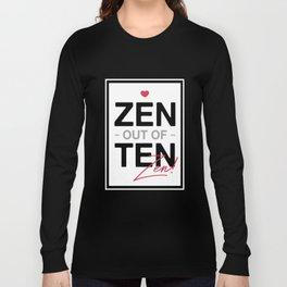Zen out of Ten Long Sleeve T-shirt