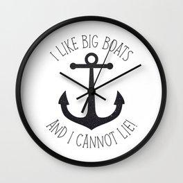 I Like Big Boats And I Cannot Lie! Wall Clock
