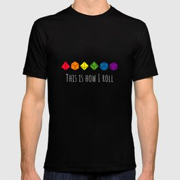 This is how I roll rainbow color T-shirt