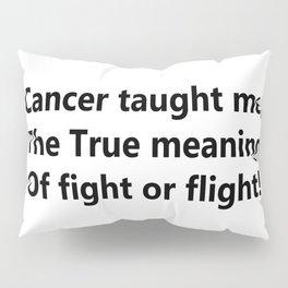 Cancer taught me Pillow Sham