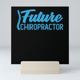 Future Chiropractor Spine Surgeon Chiropractic Mini Art Print