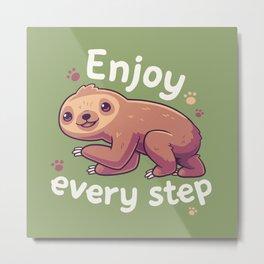 Enjoy Every Step // Motivational Baby Sloth, Kawaii, Positivity Metal Print