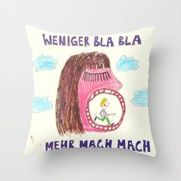 WENIGER BLA BLA - MEHR MACH MACH  (less blabla, more do do!) (square) Throw Pillow