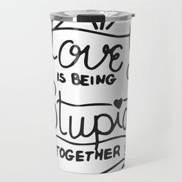 Simple Black and White Hand Drawn Love Quote Travel Mug