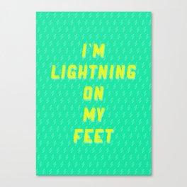 I'm Lightning On My Feet Canvas Print