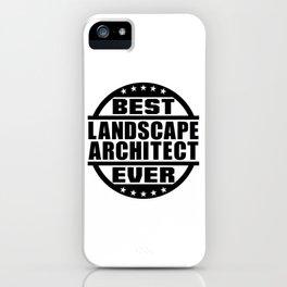 Best Landscape Architect Ever iPhone Case