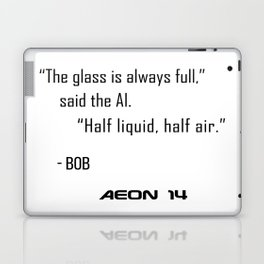 The Glass is Always Full Laptop & iPad Skin