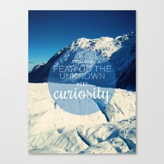 Replace Fear of the Unknown With Curiosity Canvas Print