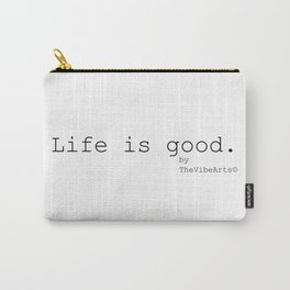 Life is good by TheVibeArts Carry-All Pouch