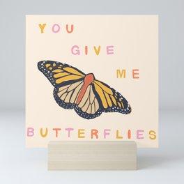 You Give Me Butterflies  Mini Art Print
