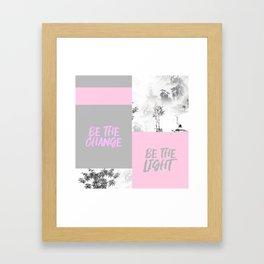 Be the Change, Be the Light Framed Art Print