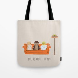 Owl Be There For You Tote Bag