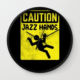 Jazz Dance Caution Jazz Hands Choreographer  Wall Clock