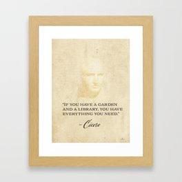 """If you have a garden and a library, you have everything you need."" Cicero Framed Art Print"