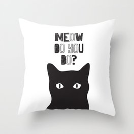 Meow do you do? Throw Pillow