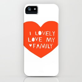 Lovely Love My Family in Red iPhone Case