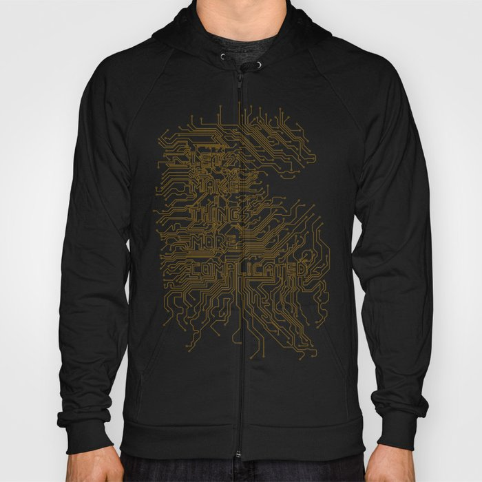 Let's Make Things More Complicated. Hoody