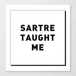 SARTRE TAUGHT ME Canvas Print