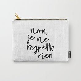 Non Je Ne Regrette Rien black and white typography wall art home decor life quote handwritten lol Carry-All Pouch