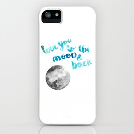 "SAPPHIRE ""LOVE YOU TO THE MOON AND BACK"" QUOTE + MOON iPhone Case"