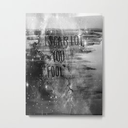 Iscariot, You Fool Metal Print