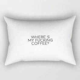 Where's My Fucking Coffee, Cofee Art, Coffee Quote Rectangular Pillow