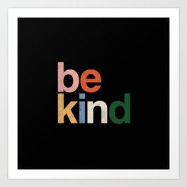 be kind colors rainbow Art Print