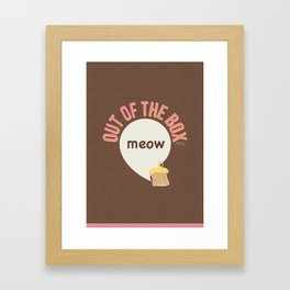 Meow out of the box Framed Art Print