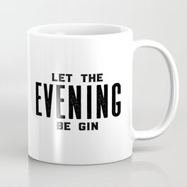 GIN AND TONIC, Let The Evening Be Gin, Bar Decor,Bar Cart,Bar Wall Art,Home Bar Decor,Party Decor,Al Coffee Mug