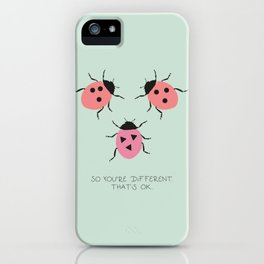 So you're different. But that's ok - lady beetles iPhone Case