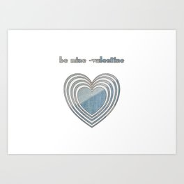 Be Mine Valentine Art Print