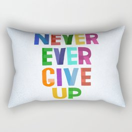 Never Ever Give Up Rectangular Pillow