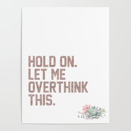 Overthink This Funny Quote Sticker (Faux Rose Gold Glitter) Poster
