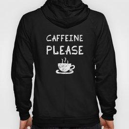 Caffeine Please Grunge Coffee Humor Hoody