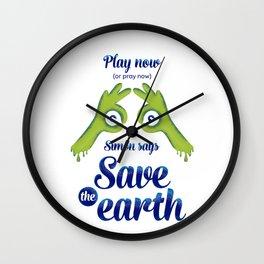Simon says... Save the earth Wall Clock